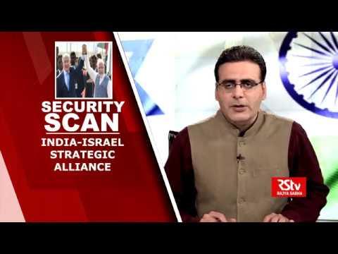 Security Scan : India-Israel Strategic Alliance