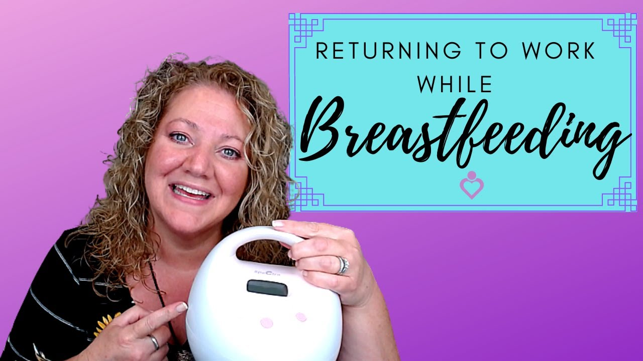 Returning to Work While Breastfeeding - YouTube