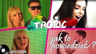 Tropic - Jak to powiedzieć (Official Video) disco polo 2018