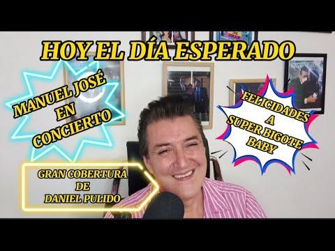 MANUEL JOSÉ CONCIERTO COSTA RICA/ FELICIDADES A SUPER BIGOTE BABY/DANIEL PULIDO EXCELENTE COBERTURA