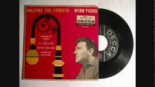 Webb Pierce ~ Walking The Streets ~ 1960