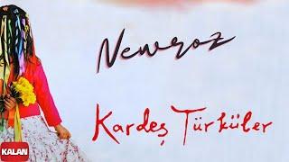 Kardeş Türküler - Newroz [ Bahar © 2006 Kalan Müzik ]