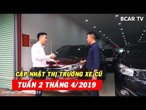🔴TRỰC TIẾP: Cập nhật thị trường xe Lướt giá Rẻ nhất Hà Nội tuần 2 tháng 4/2019