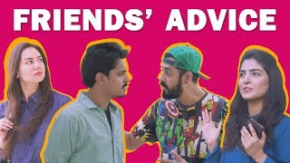 Friends' Advice | Bekaar Films | Comedy Skit