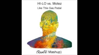 HI-LO vs. Motez - Like This Gas Pedal (RaveU! Mashup) *free download*