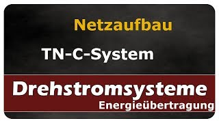Let's Learn Drehstromsysteme - Netzaufbau TN-C-System