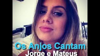 Baixar Os anjos cantam - Jorge e Mateus (Le Ticia - Cover)