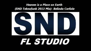 Heaven is a Place on Earth (SND Teknofunk 2013 Mix) - Belinda Carlisle
