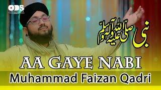 AA Gaye Nabiﷺ | Muhammad Faizan Qadri | New Naat Sharif 2018 | Rabi ul Awal Naat 2018 | Nabiﷺ