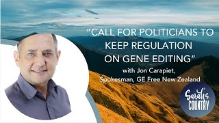 """Call For Politicians To Keep Regulation On Gene Editing"" with Jon Carapiet, Spokesman, GE Free NZ"