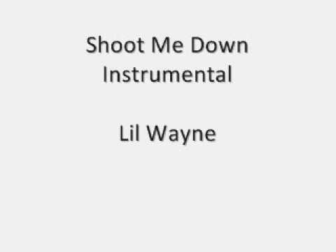 Lil Wayne - Shoot Me Down Instrumental - Remake