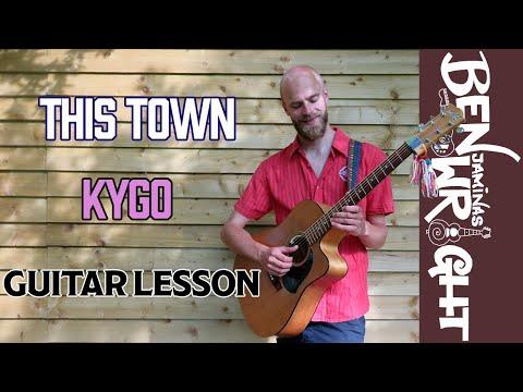 This Town - Kygo ft. Sasha Sloan - Guitar Lesson (SL45)