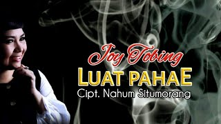 Joy Tobing - LUAT PAHAE (Official Music Video)