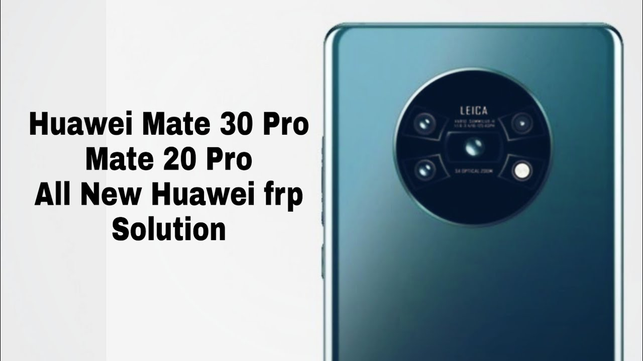 Mate 30 Pro Frp Huawei M20,M20 Pro, P30 Pro All New Huawei Phones With New  Security