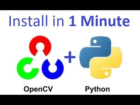 Install OpenCV Python in 1 minute on Windows