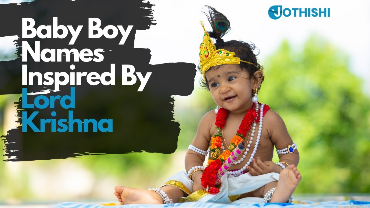 Baby Names Inspired by Lord Krishna - 50 Hindu and Vedic Boy baby names - jothishi.com
