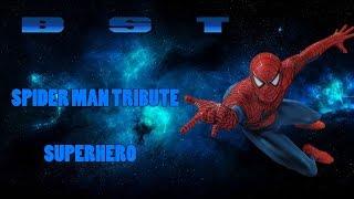 Spider Man Tribute || Superhero