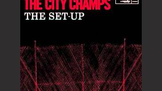 The City champs - The Set Up