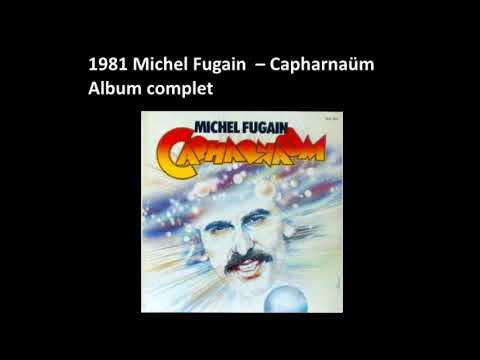 1981 Michel Fugain – Capharnaüm – Album complet