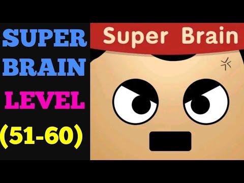 Super Brain Level 51 52 53 54 55 56 57 58 59 60 Solution Or