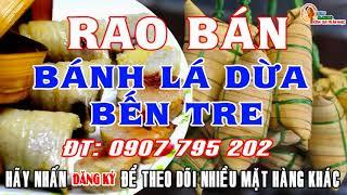 Rao Bán Bánh Lá Dừa Bến Tre - LH Quảng Cáo 0907 795 202 [ RAO BAN HANG RONG ]