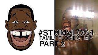 FAMILY FLORIDA TRIP (PART 2) #STMMVLOG4