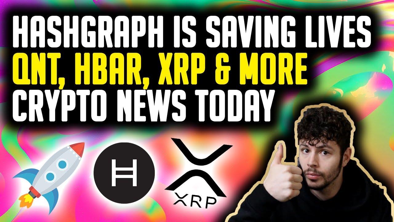 HBAR SAVING LIVES, QNT, RIPPLE XRP & MORE - CRYPTO NEWS TODAY