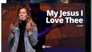 My Jesus I Love Thee (cover)