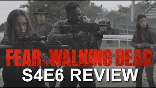 Fear The Walking Dead Season 4 Episode 6 Review