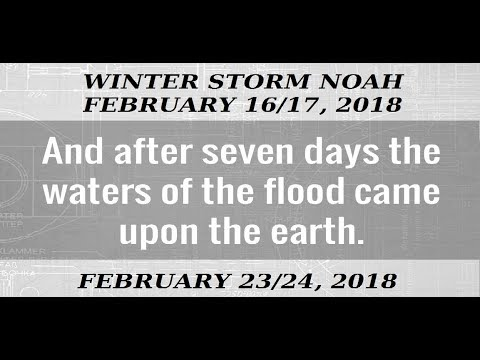 WINTER STORM NOAH... 7 DAY WARNING TO FEBRUARY 23/24, 2018