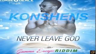 Konshens - Never Leave God (Summa Escape Riddim) June 2015