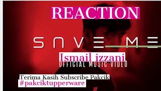 ismail-izzani-save-me-reaction