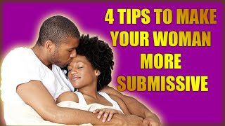 4 Tips for Men Whose Women Won't Submit