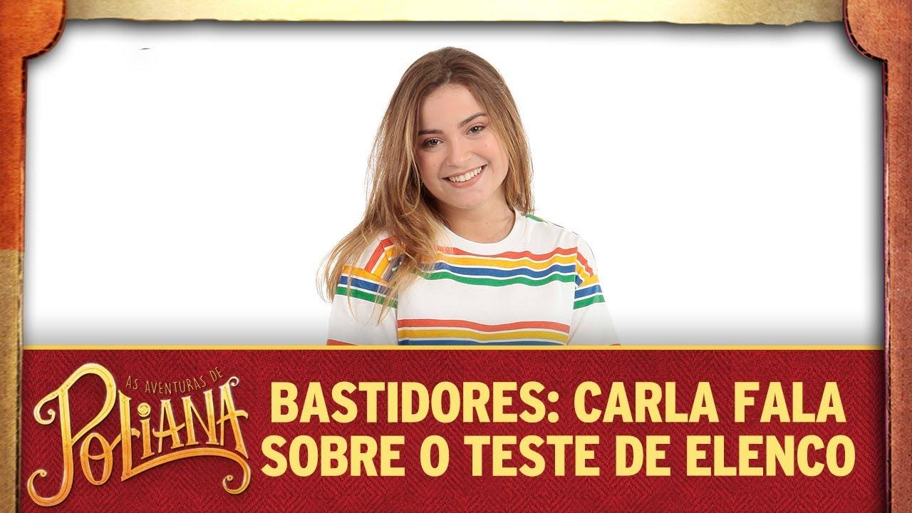 Bastidores: Carla fala sobre o teste de elenco | As Aventuras de Poliana