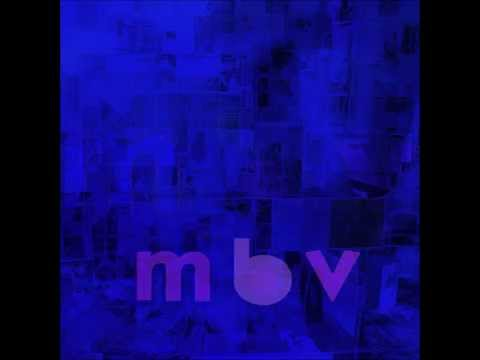 My Bloody Valentine - Who Sees You
