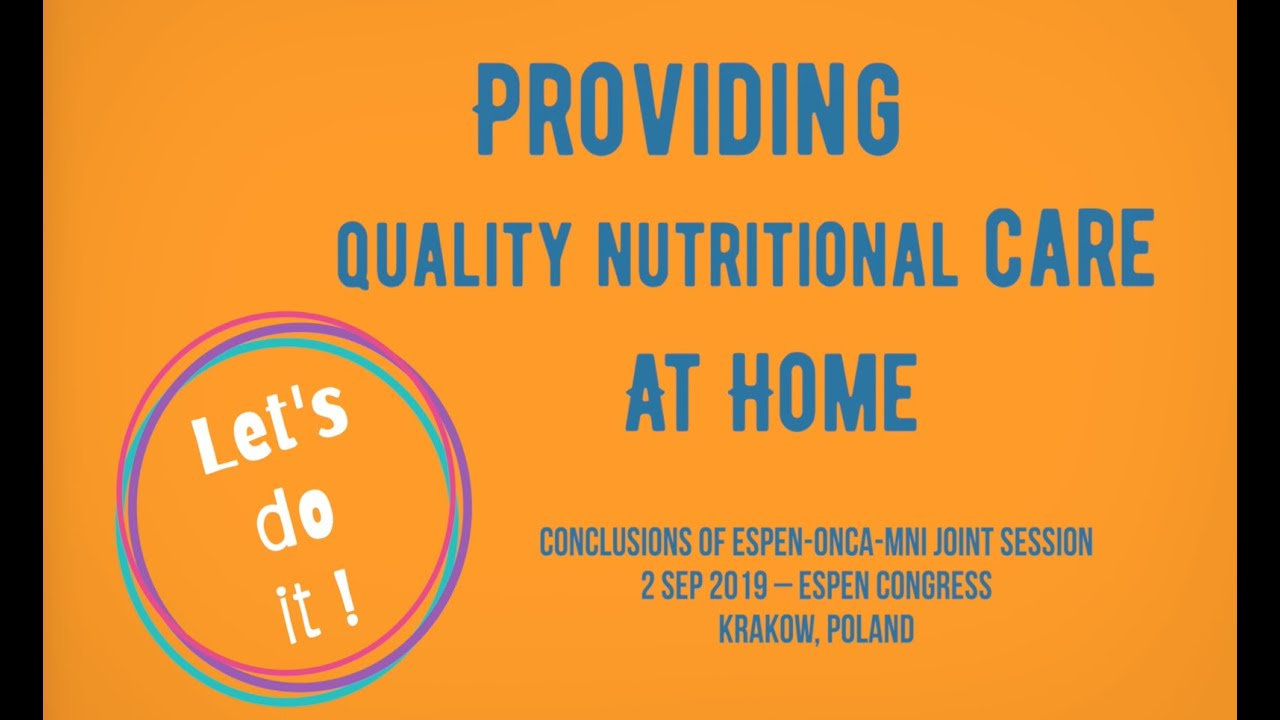 Nutritional care at home - Interview to 2019 ESPEN-ONCA-MNI Joint Session speakers