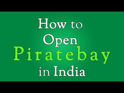 How to Open Piratebay in India (August 2016)