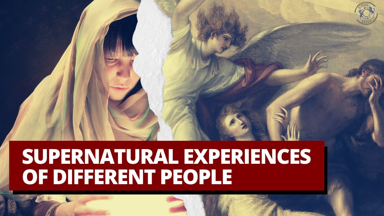 Supernatural Experiences of Different People