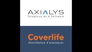 Interview / Coverlife a choisi la téléphonie d'Axialys pour son service client