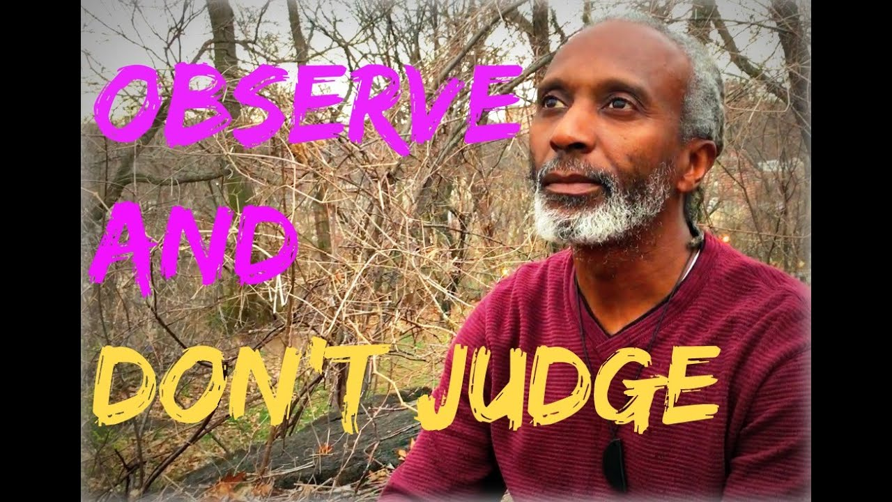 How to Observe without Judgement - YouTube