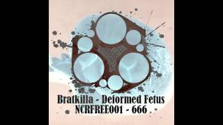 Bratkilla - Deformed Fetus (Original Mix)