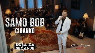 SAMO BOB - CIGANKA (Official Live Video 2019)