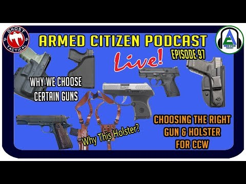 How To Choose The Right Gun & Holster For CCW:  The Armed Citizen Podcast LIVE #97