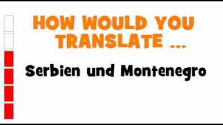 GERMAN TRANSLATION QUIZ = Serbien und Montenegro