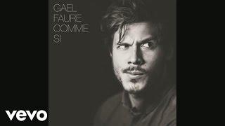 Gael Faure - Comme si (version longue) (Audio)