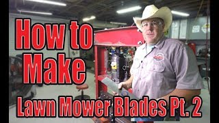 How to make lawn mower blades part 2