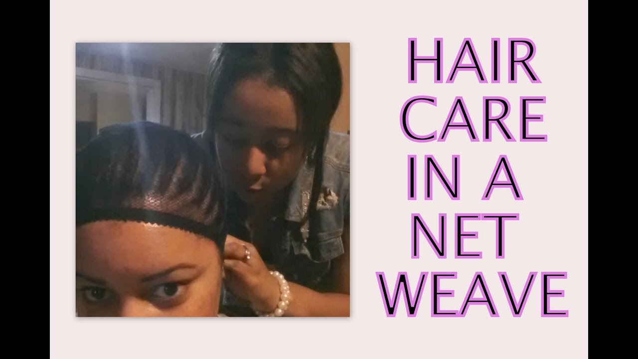 Net Weave Hair Care How To Wash Condition Moisturize Youtube