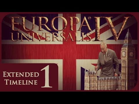 Europa Universalis IV Extended Timeline - Modern Britain #1 - King Charles the Warrior