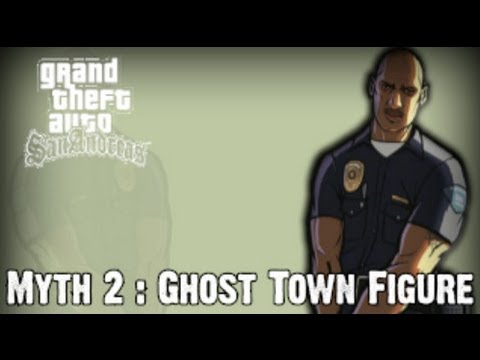 Grand Theft Auto San Andreas Myth Investigations Myth 2 : Ghost Town Figure [REMAKE]