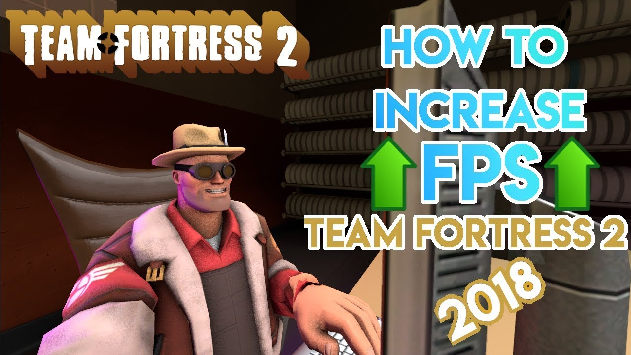 TF2: How To Boost FPS On A Low-End Computer! 2018